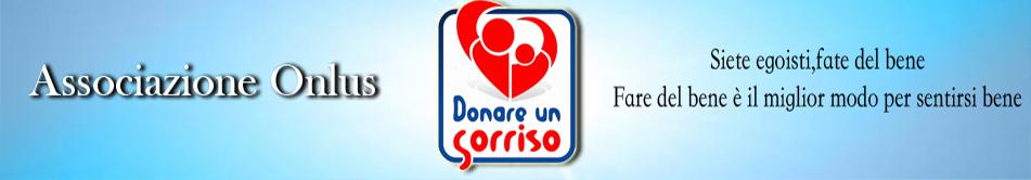 Ass.di Volontariato Donare un Sorriso Onlus-Via Aleramo,112 Alassio Sv – C.F : 90049210090 – www.donareunsorriso.net -email:info@donareunsorriso.net