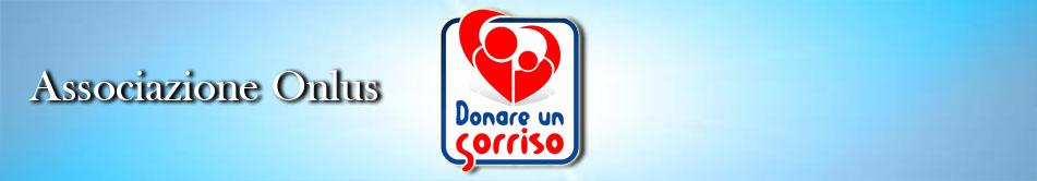 Copyright © 2005-2018 Associazione Onlus Donare un Sorriso – www.donareunsorriso.net-Email info@donareunsorriso.net – C.F. 90049210090 -IBAN: IT 73 D 06175 49251 000005593980 – Tutti i diritti sono riservati